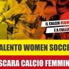 Calcio serie C femminile: domenica 14 ottobre (ore 14.30), campo sportivo Collepasso, Salento Women Soccer-Pescara