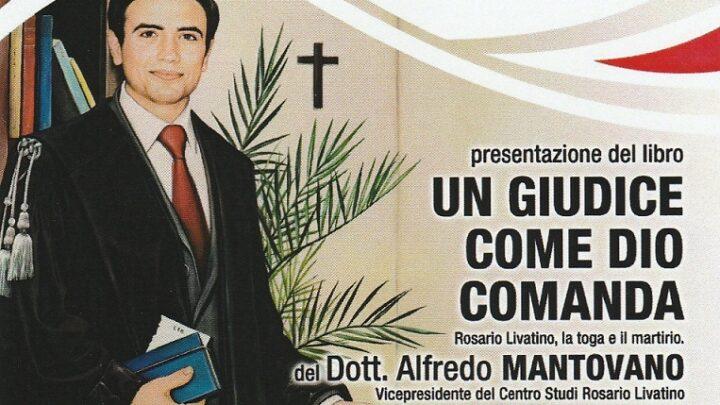 """""""Un giudice come Dio comanda"""" di Alfredo Mantovano (Auditorium Sc. Primaria, 16 ott., ore 19.30)"""