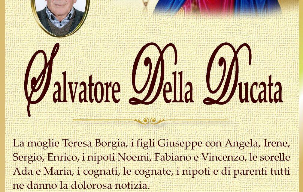 È morto Salvatore Della Ducata