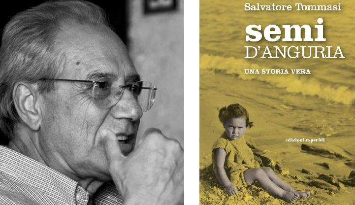 """""""Semi d'anguria. Una storia vera"""": incontro con l'autore Salvatore Tommasi (8 ott., ore 19, Atrio Chiesa Cristo Re)"""